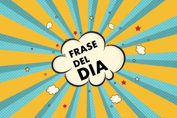 Frase del dia – Marta Cruz
